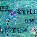 Be Still and Listen - 1 Poster by Gillian Pearce