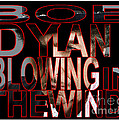 Bob Dylan Blowing In The Wind  Poster by Marvin Blaine