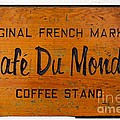 Cafe Du Monde Sign in New Orleans Louisiana Print by Paul Velgos