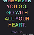 Go With All Your Heart Poster by Cindy Greenbean
