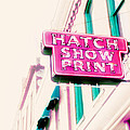 Hatch Show Print Print by Amy Tyler