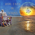 Have Faith in Karma Print by Betsy A  Cutler