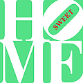 Home Sweet Home 20130713 White Green Red Poster by Wingsdomain Art and Photography