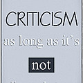Humorous Poster - Criticism Print by Natalie Kinnear
