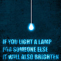 Light a lamp Poster by Budi Satria Kwan