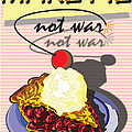 MAKE PIE NOT WAR Poster by Larry Butterworth