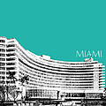 Miami Skyline Fontainebleau Hotel - Teal Print by DB Artist