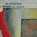 No Dumping - Drains To Ocean No 2 Poster by Ben and Raisa Gertsberg