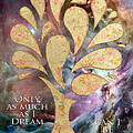 Only as Much as I Dream Can I BE Print by Nikki Smith