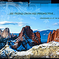 SEE THINGS FROM HIS PERSPECTIVE Print by BRUCE HAMEL