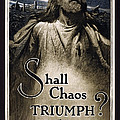 SHALL CHAOS TRIUMPH - W W 1 - 1919 Poster by Daniel Hagerman