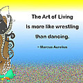 The Art of Living Print by Mike Flynn