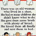 There was an old women who lived in a shoe by Mother Goose