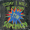 Today I Will Be... Print by Debbie DeWitt