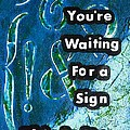 Waiting For A Sign Poster by Gillian Pearce
