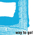 Way To Go- Congratulations greeting card Print by Linda Woods