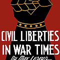 Civil Liberties In War Times Poster by War Is Hell Store