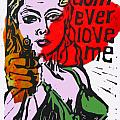 Dont Ever Love Me Poster by Adam Kissel