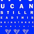 Eye Exam Chart - If You Can Read This Drink Three Martinis - Blue Print by Wingsdomain Art and Photography