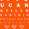 Eye Exam Chart - If You Can Read This Drink Three Martinis - Orange Poster by Wingsdomain Art and Photography