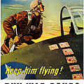 Keep Him Flying Buy War Bonds  Poster by War Is Hell Store