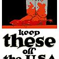Keep These Off The USA Print by War Is Hell Store