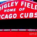Wrigley Field Sign Poster by Marsha Heiken
