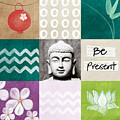 Be Present Poster by Linda Woods