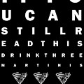 Eye Exam Chart - If You Can Read This Drink Three Martinis - Black Print by Wingsdomain Art and Photography