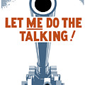 Let Me Do The Talking Print by War Is Hell Store