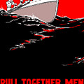 Pull Together Men - The Navy Needs Us Poster by War Is Hell Store