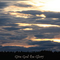 Spokane Sunset - Give God the Glory Poster by Carol Groenen
