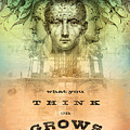 What You Think on Grows Print by Silas Toball